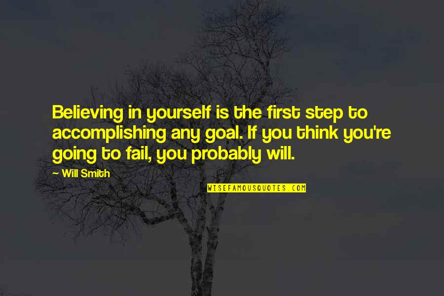 If You Believe Yourself Quotes By Will Smith: Believing in yourself is the first step to