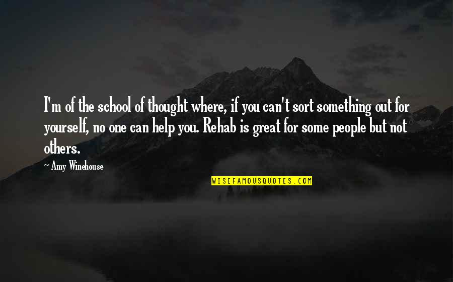 If You Can Help Quotes By Amy Winehouse: I'm of the school of thought where, if