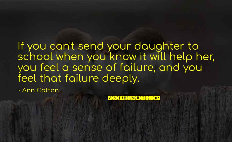 If You Can Help Quotes By Ann Cotton: If you can't send your daughter to school