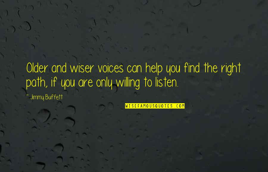 If You Can Help Quotes By Jimmy Buffett: Older and wiser voices can help you find