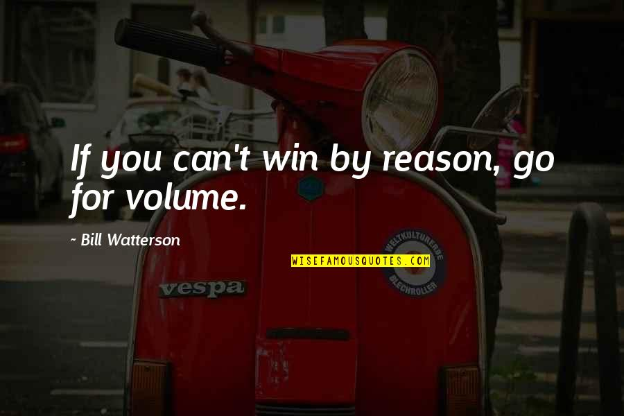 If You Can't Win Quotes By Bill Watterson: If you can't win by reason, go for
