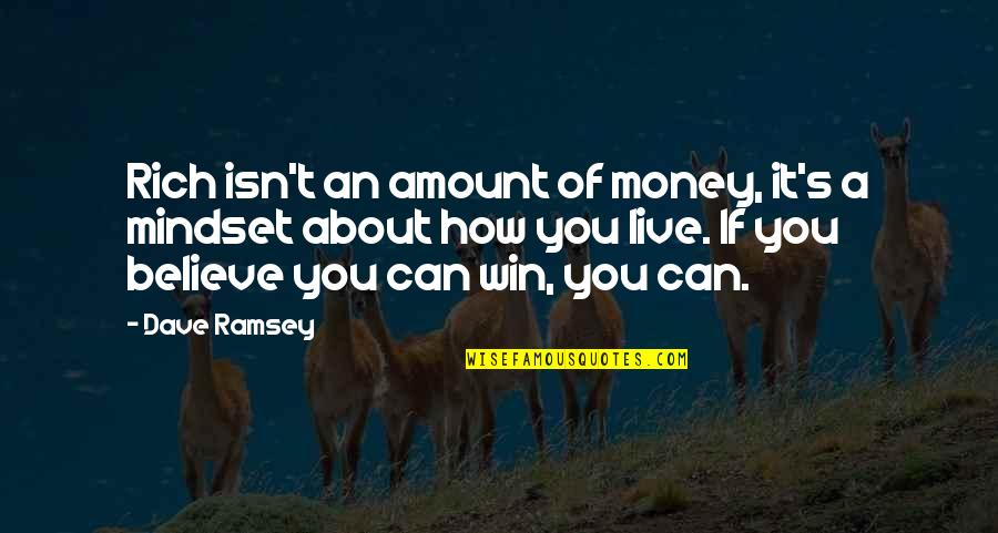 If You Can't Win Quotes By Dave Ramsey: Rich isn't an amount of money, it's a
