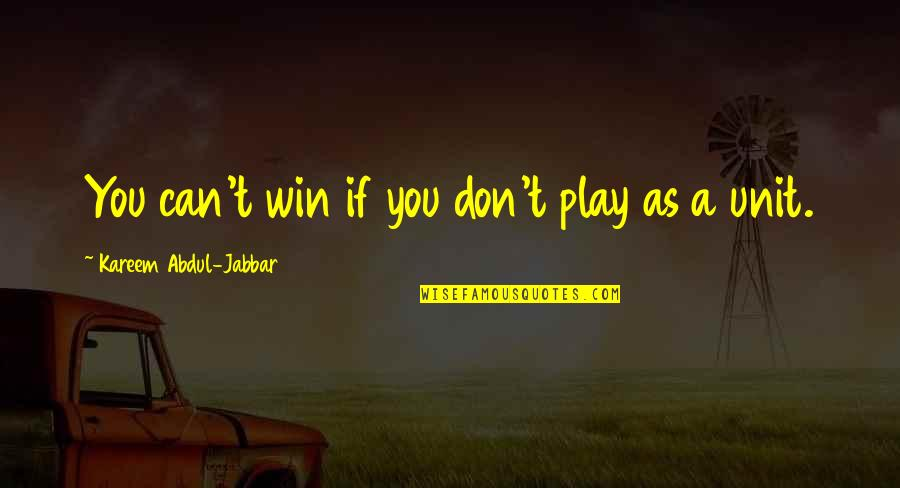 If You Can't Win Quotes By Kareem Abdul-Jabbar: You can't win if you don't play as
