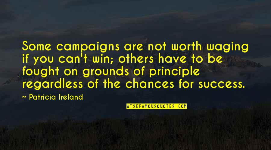 If You Can't Win Quotes By Patricia Ireland: Some campaigns are not worth waging if you
