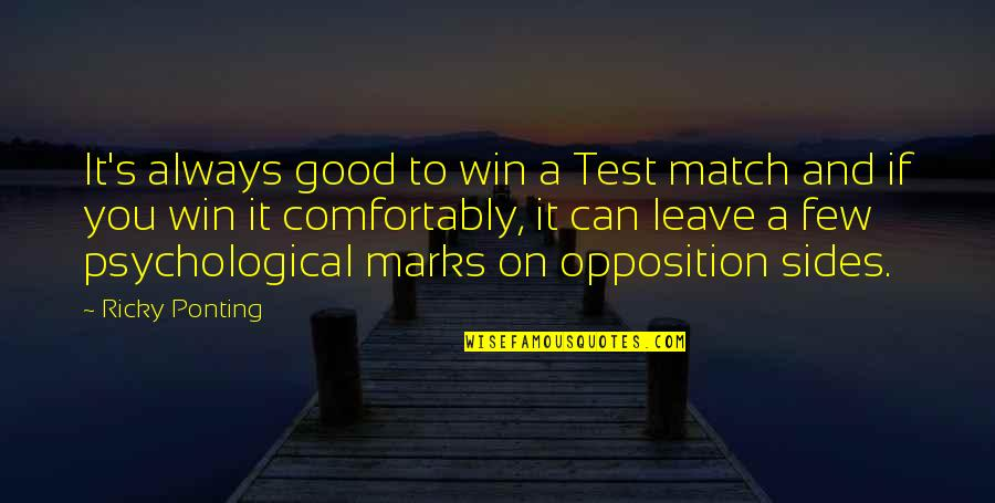 If You Can't Win Quotes By Ricky Ponting: It's always good to win a Test match