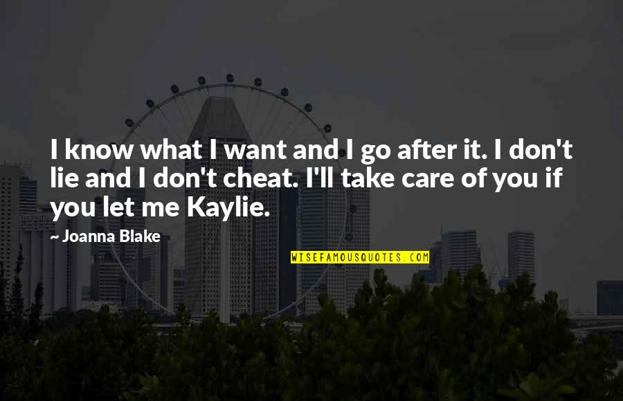 If You Don't Know What You Want Quotes By Joanna Blake: I know what I want and I go