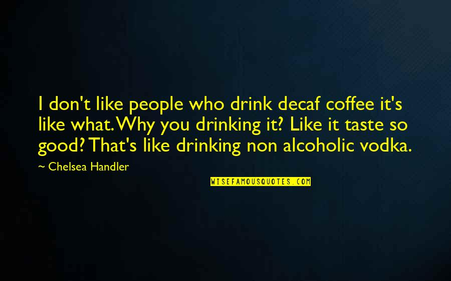 If You Dont Like Coffee Quotes Top 22 Famous Quotes About If You