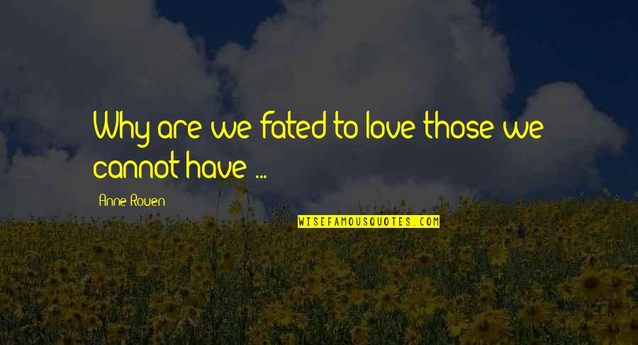 If You Don't Like Hunting Quotes By Anne Rouen: Why are we fated to love those we