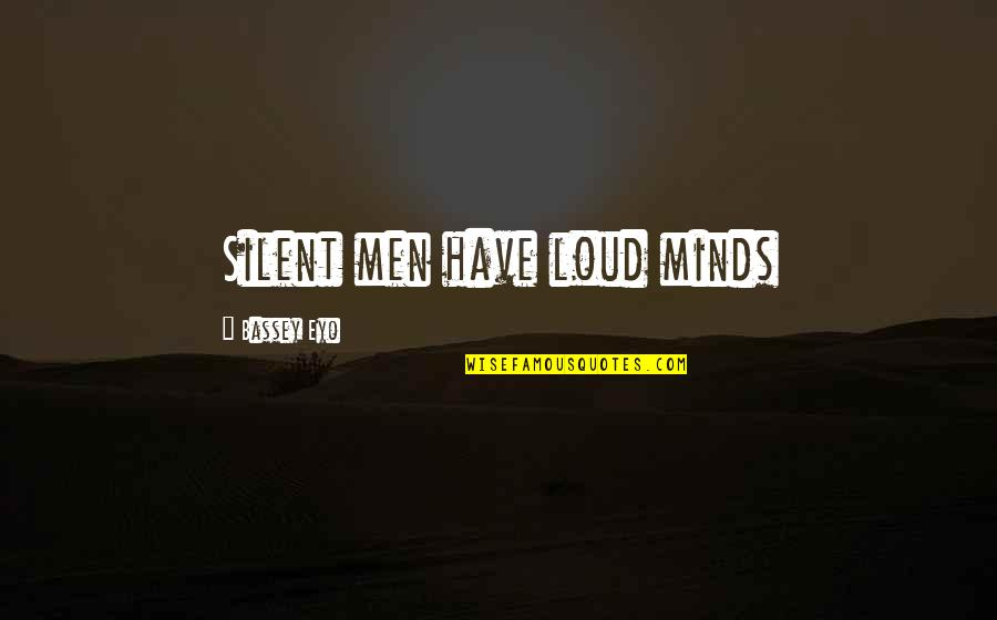 If You Don't Like Hunting Quotes By Bassey Eyo: Silent men have loud minds