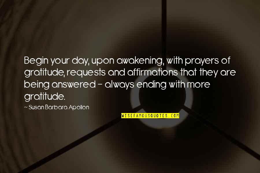 If You Don't Like Hunting Quotes By Susan Barbara Apollon: Begin your day, upon awakening, with prayers of