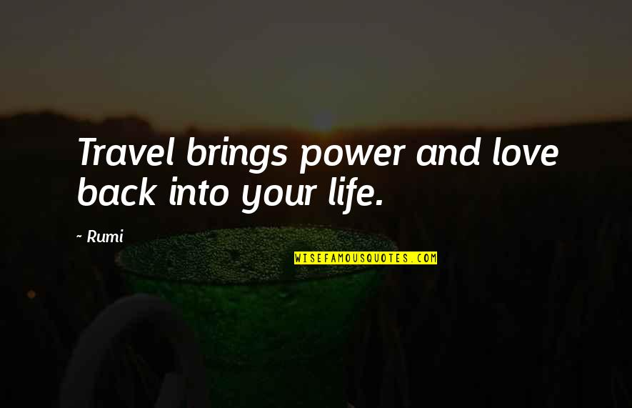 If You Have To Think About It Twice Quotes By Rumi: Travel brings power and love back into your