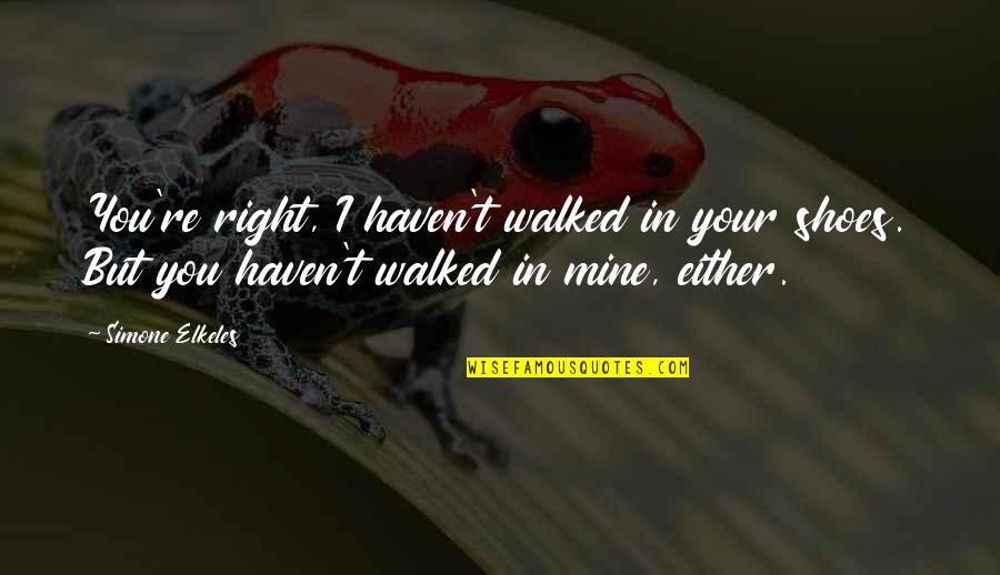 If You Havent Walked In My Shoes Quotes Top 17 Famous Quotes About