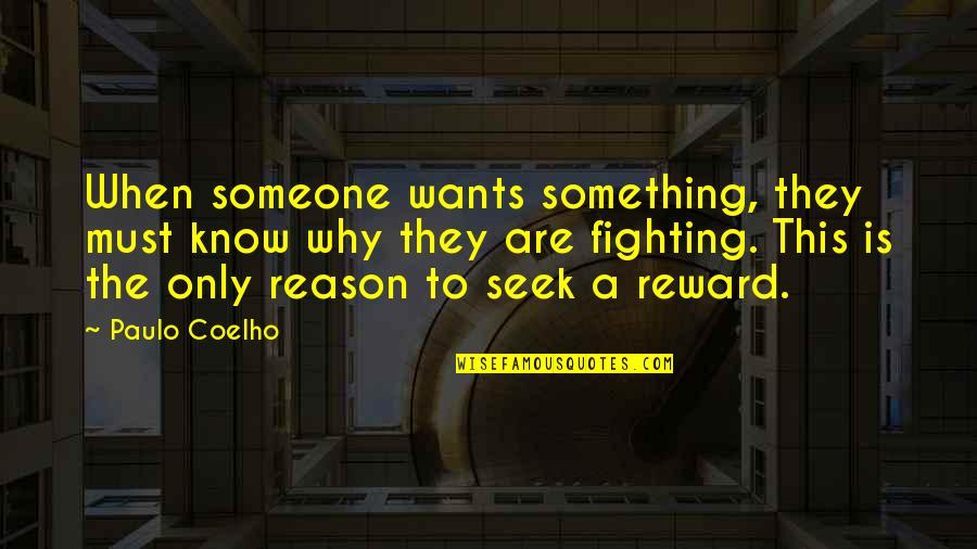If You Want Something In Life Quotes By Paulo Coelho: When someone wants something, they must know why