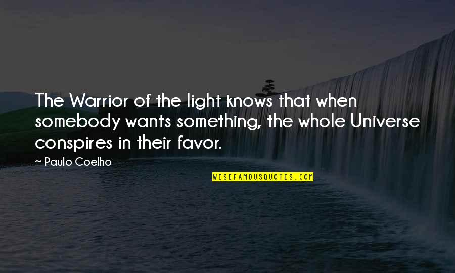 If You Want Something In Life Quotes By Paulo Coelho: The Warrior of the light knows that when