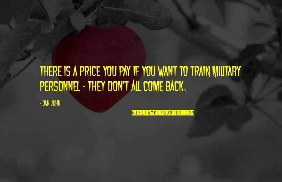 If You Want To Come Back Quotes By Dan John: There is a price you pay if you