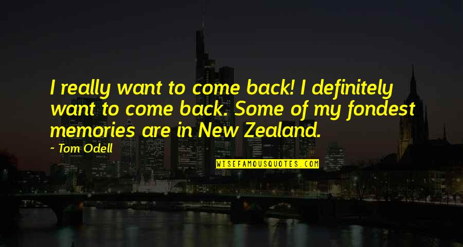 If You Want To Come Back Quotes By Tom Odell: I really want to come back! I definitely