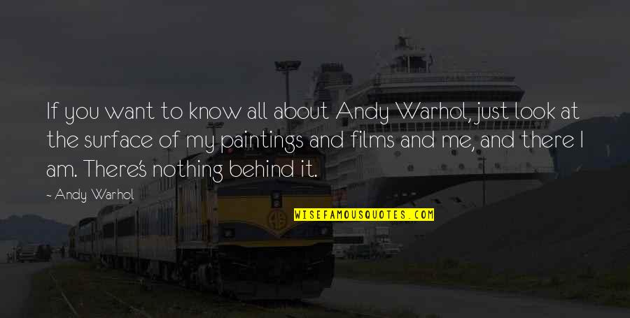 If You Want To Know Quotes By Andy Warhol: If you want to know all about Andy