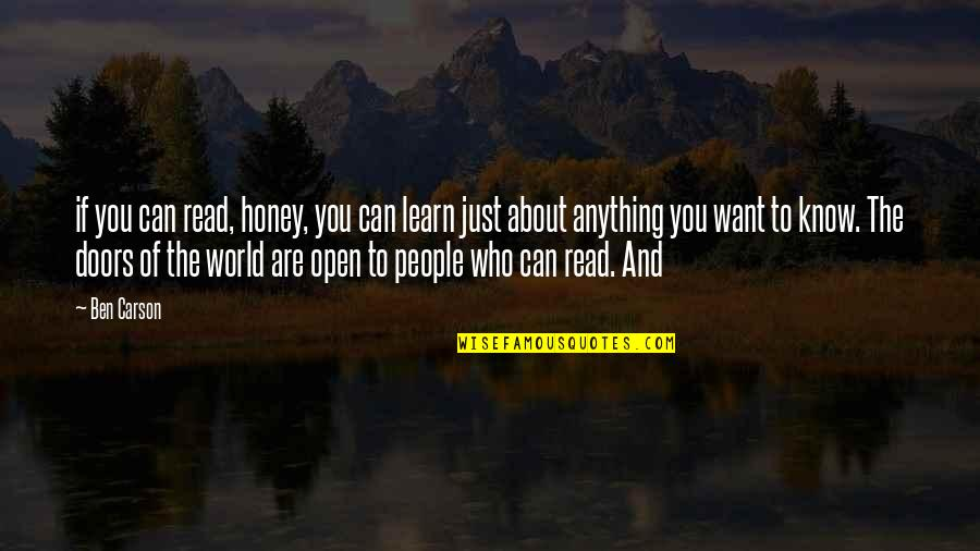 If You Want To Know Quotes By Ben Carson: if you can read, honey, you can learn