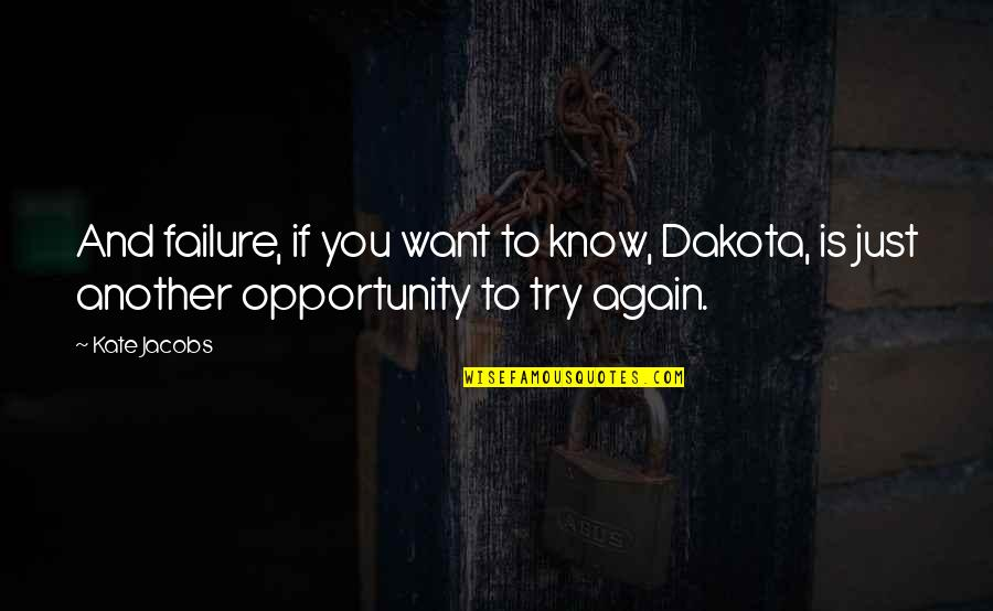 If You Want To Know Quotes By Kate Jacobs: And failure, if you want to know, Dakota,