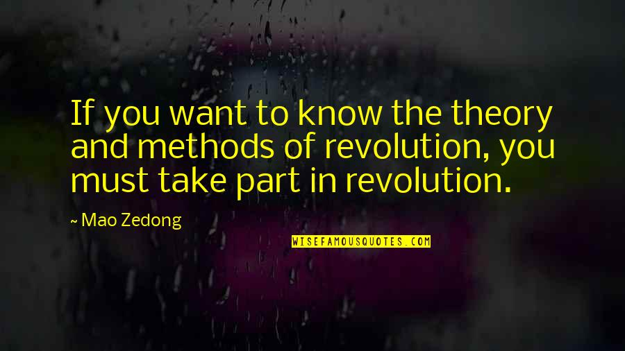 If You Want To Know Quotes By Mao Zedong: If you want to know the theory and