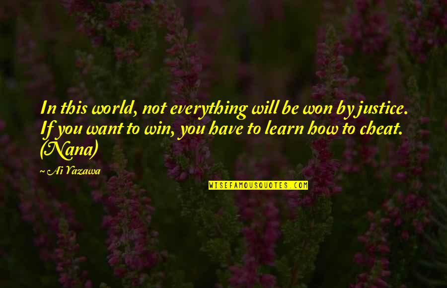 If You Want To Learn Quotes By Ai Yazawa: In this world, not everything will be won