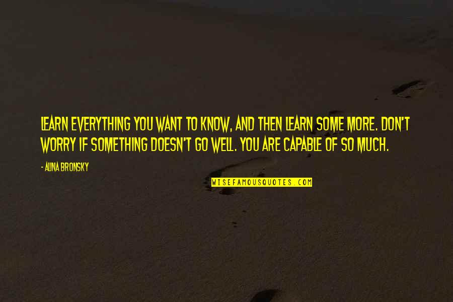 If You Want To Learn Quotes By Alina Bronsky: Learn everything you want to know, and then