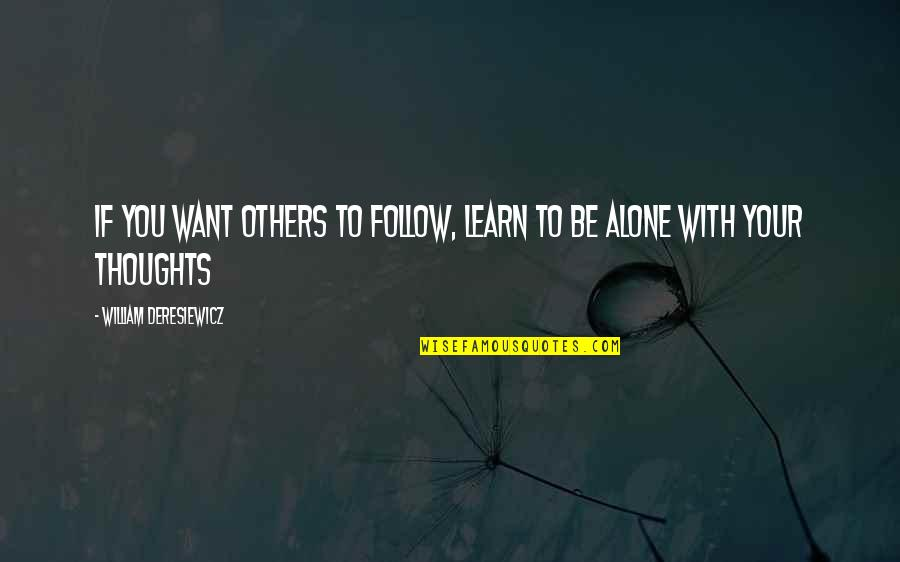 If You Want To Learn Quotes By William Deresiewicz: If you want others to follow, learn to