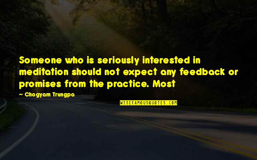 If You're Interested In Someone Quotes By Chogyam Trungpa: Someone who is seriously interested in meditation should
