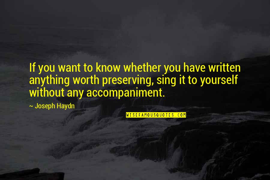 If You're Worth It Quotes By Joseph Haydn: If you want to know whether you have