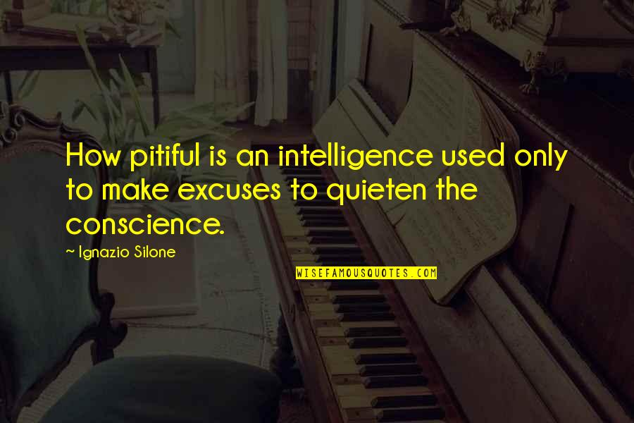 Ignazio Silone Quotes By Ignazio Silone: How pitiful is an intelligence used only to