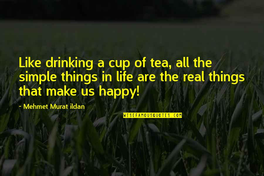Ignorance And Rudeness Quotes By Mehmet Murat Ildan: Like drinking a cup of tea, all the
