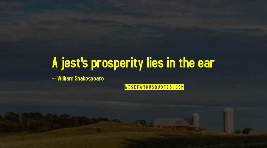 Ignorance And Rudeness Quotes By William Shakespeare: A jest's prosperity lies in the ear