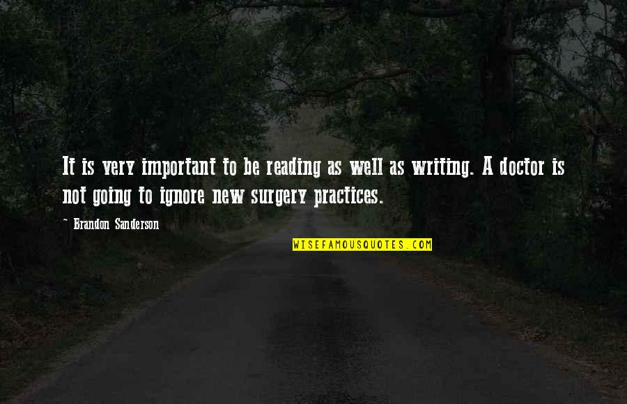 Ignore No More Quotes By Brandon Sanderson: It is very important to be reading as