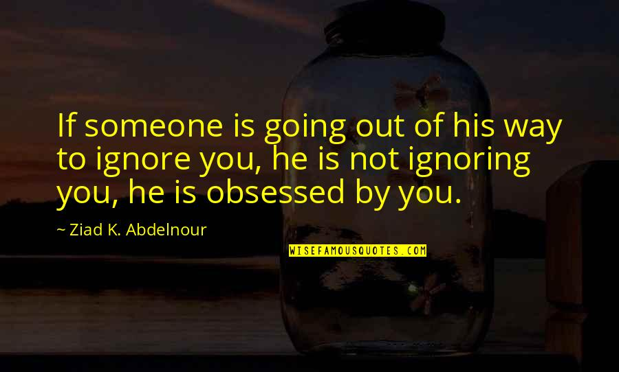Ignoring You Quotes Top 55 Famous Quotes About Ignoring You