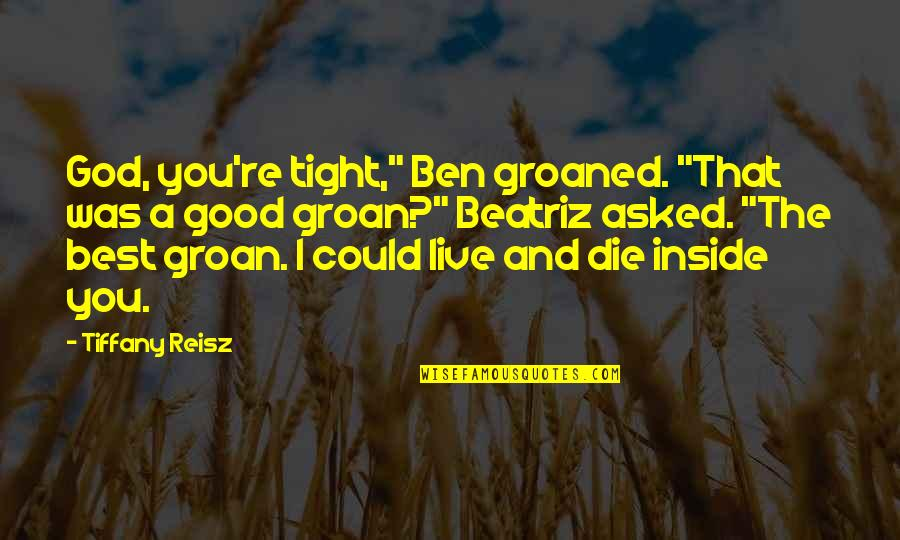 """Ignoring Your Enemies Quotes By Tiffany Reisz: God, you're tight,"""" Ben groaned. """"That was a"""