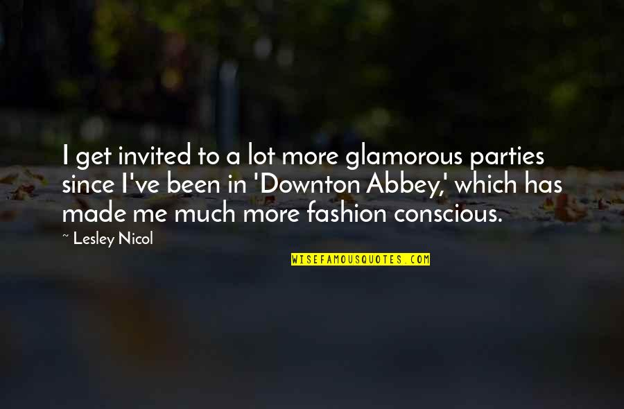 Ikaw Na Magaling Quotes By Lesley Nicol: I get invited to a lot more glamorous