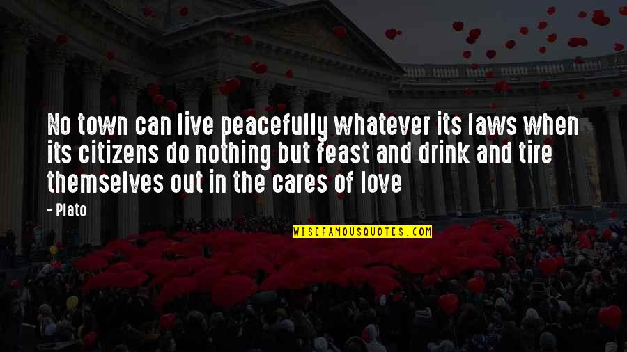 Il Piantissimo Quotes By Plato: No town can live peacefully whatever its laws