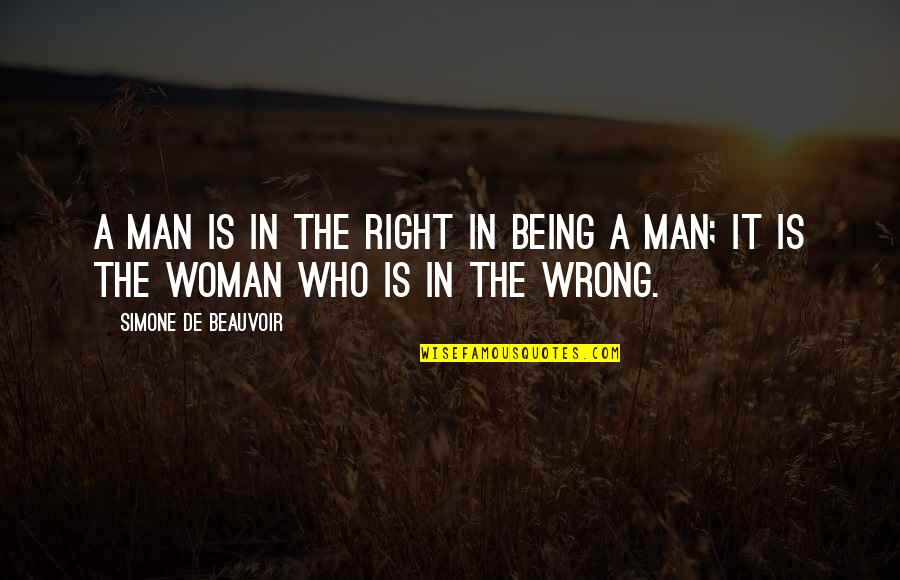 Ilan Pappe Quotes By Simone De Beauvoir: A man is in the right in being