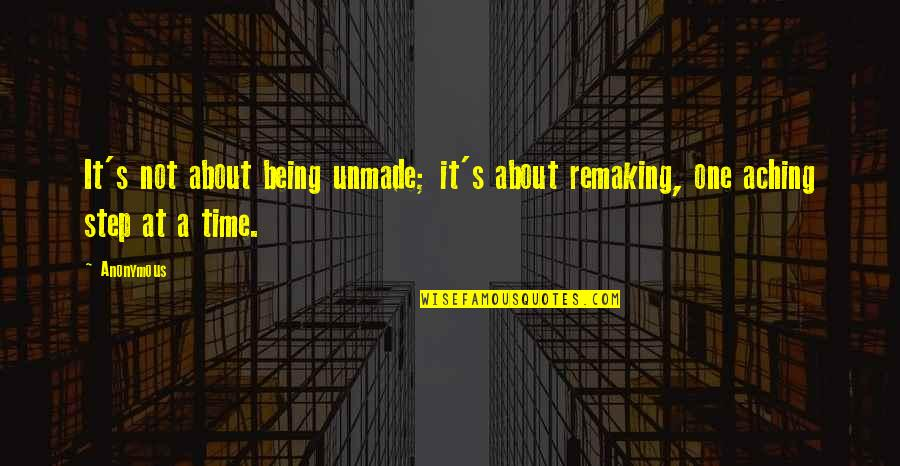 Ilana Broad City Quotes By Anonymous: It's not about being unmade; it's about remaking,