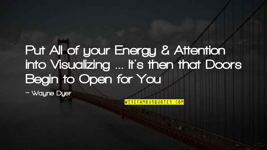 Ilana Broad City Quotes By Wayne Dyer: Put All of your Energy & Attention into