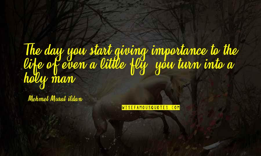Ildan Quotes By Mehmet Murat Ildan: The day you start giving importance to the