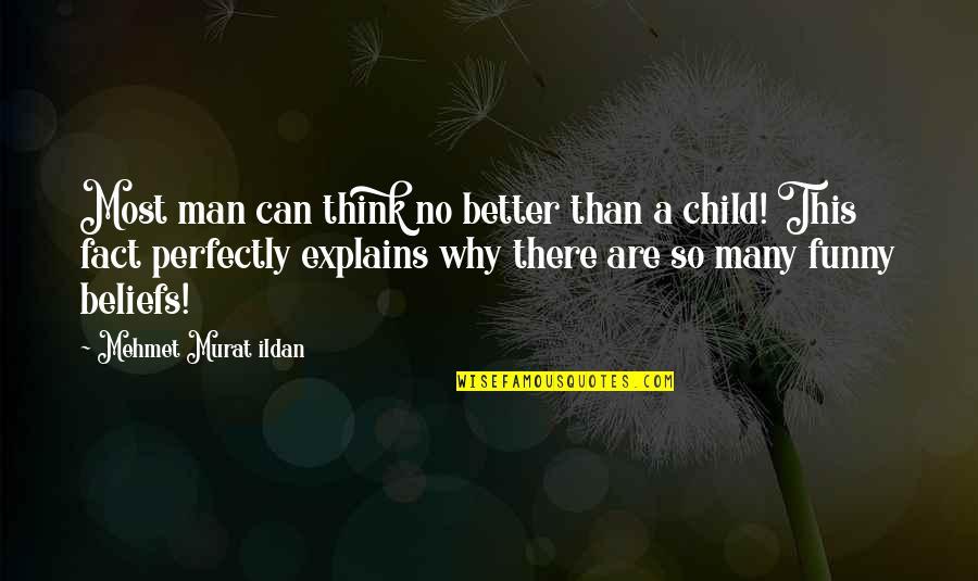 Ildan Quotes By Mehmet Murat Ildan: Most man can think no better than a