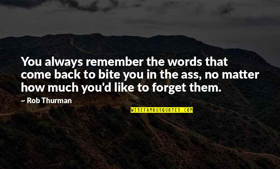 I'll Always Come Back To You Quotes By Rob Thurman: You always remember the words that come back