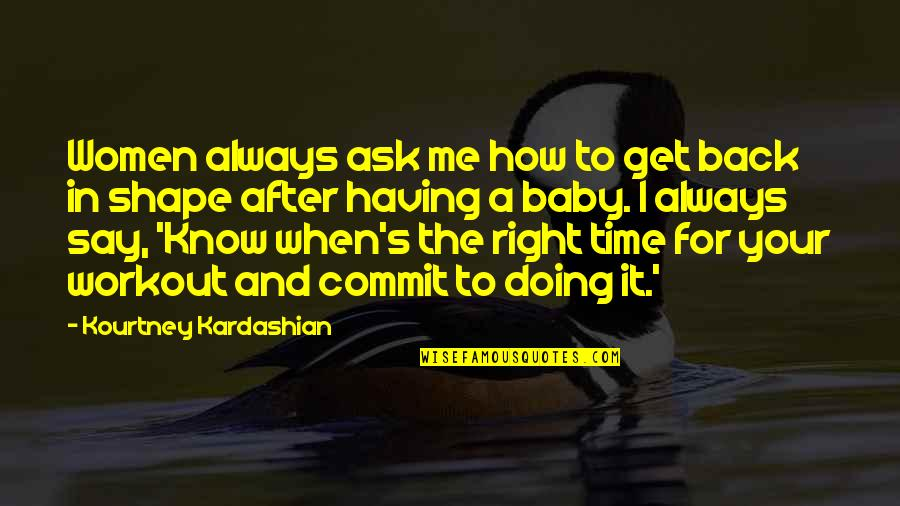I'll Always Get Back Up Quotes By Kourtney Kardashian: Women always ask me how to get back