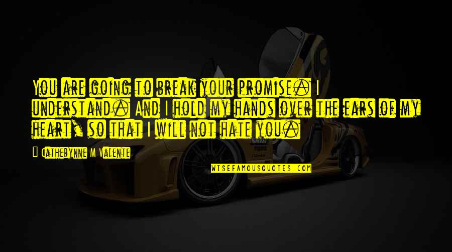 Ill Break Your Heart Quotes Top 33 Famous Quotes About Ill Break