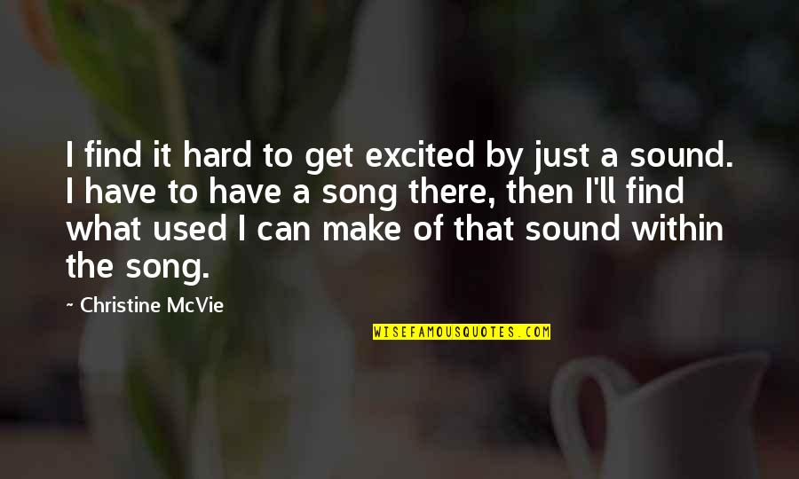 I'll Get There Quotes By Christine McVie: I find it hard to get excited by