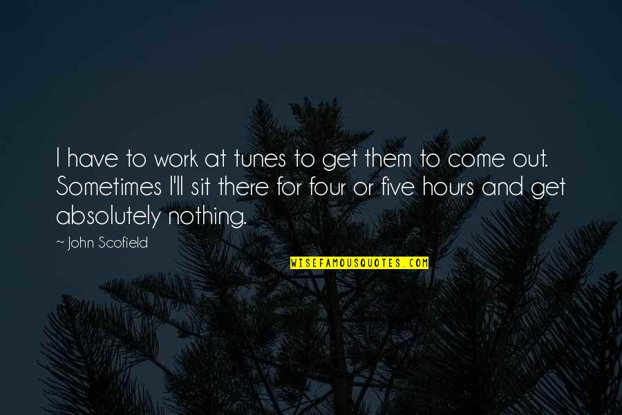 I'll Get There Quotes By John Scofield: I have to work at tunes to get