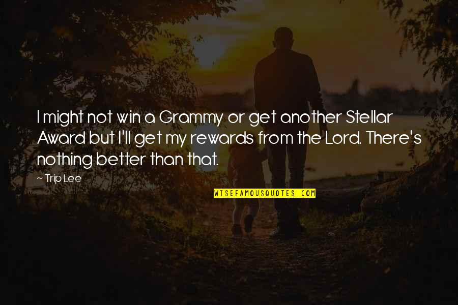 I'll Get There Quotes By Trip Lee: I might not win a Grammy or get