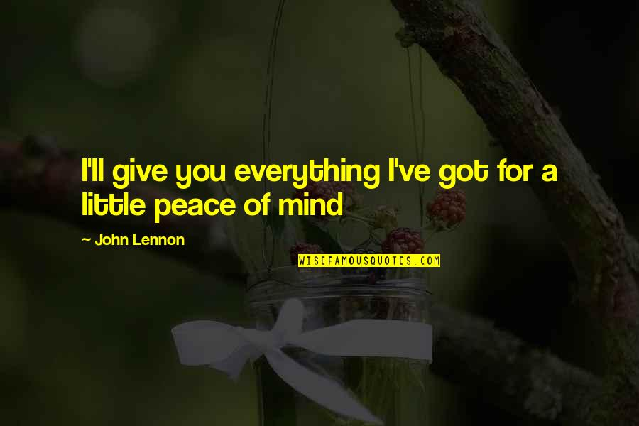 I'll Give You Everything Quotes By John Lennon: I'll give you everything I've got for a