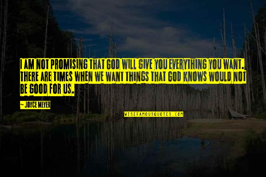I'll Give You Everything Quotes By Joyce Meyer: I am not promising that God will give